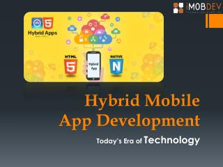 Hybrid Mobile App Development: Today's Era of Technology