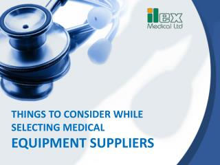 Things to Consider While Choosing Medical Equipment Supplier