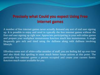 Precisely what Could you expect Using Free internet games