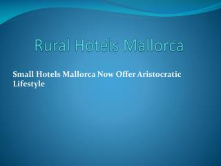 Compare And Choose The Best Majorca Boutique Hotels