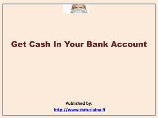 Get Cash In Your Bank Account