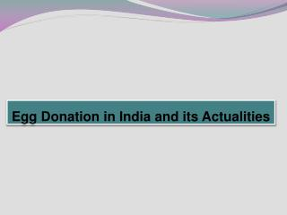 Egg Donation in India and its Actualities
