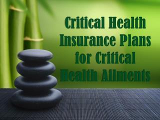 Critical Health Insurance Plans for Critical Health Ailments