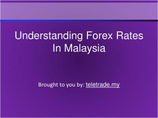 Understanding Forex Rates In Malaysia