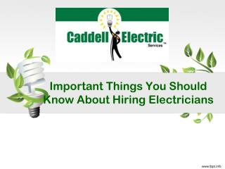 Important Things You Should Know About Hiring Electricians