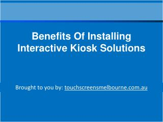 Benefits of Installing Interactive Kiosk Solutions