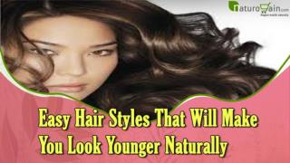 Easy Hair Styles That Will Make You Look Younger Naturally