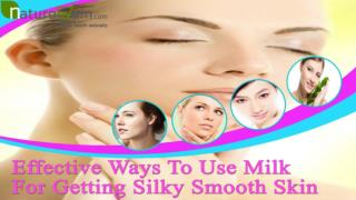 Effective Ways To Use Milk For Getting Silky Smooth Skin