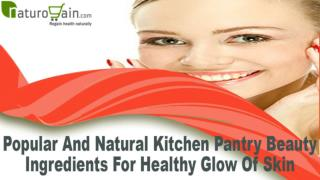 Popular And Natural Kitchen Pantry Beauty Ingredients