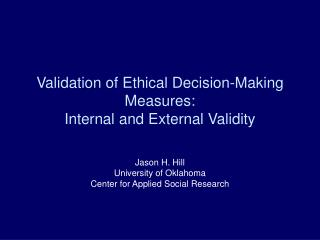 Validation of Ethical Decision-Making Measures:  Internal and External Validity