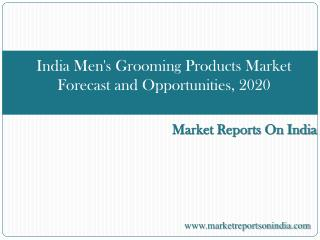 India Men's Grooming Products Market Forecast and Opportunit