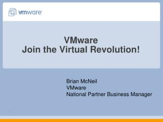 VMware Join the Virtual Revolution