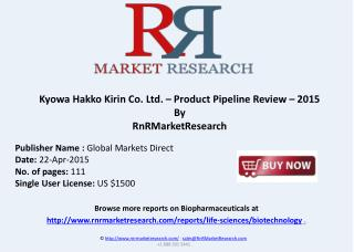 Kyowa Hakko Kirin Co. Ltd. – Product Pipeline Review – 2015