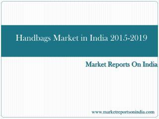 Handbags Market in India 2015-2019