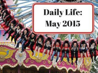 Daily Life: May 2015