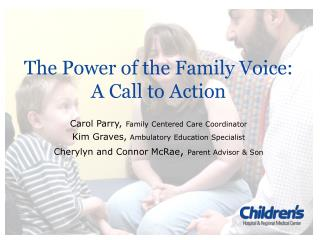 The Power of the Family Voice:  A Call to Action