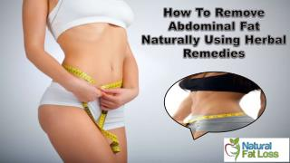 How To Remove Abdominal Fat Naturally Using Herbal Remedies?