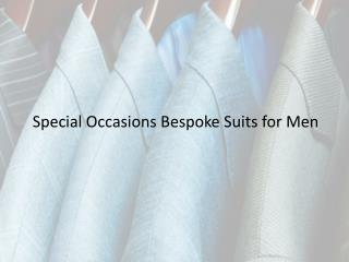 Special Occasions Bespoke Suits for Men