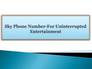 Sky Phone Number-For Uninterrupted Entertainment
