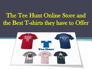 The Tee Hunt Online Store and the Best T-shirts they have to