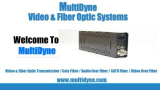 Multidyne - Video & fiber optic transmission- Catv Fiber/Fib