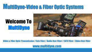 Multidyne - Video & Fiber optic transmission | Audio Over Fi