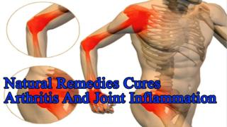 Natural remedies Cures Arthritis And Joint Inflammation
