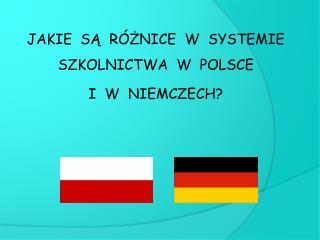 Jakie są różnice w systemie szkolnictwa w Polsce i w Niemcze