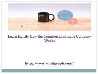 Learn Exactly How the Commercial Printing Company Works