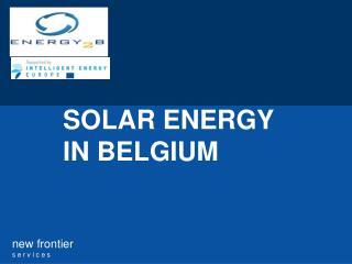 SOLAR ENERGY IN BELGIUM
