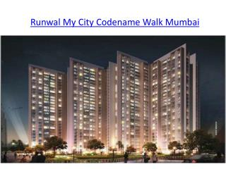 Runwal My City Codename Walk Mumbai, 2/3 bhk flats in Mumba