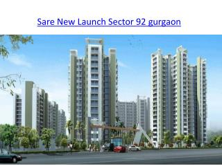 Sare New Launch Sector 92 gurgaon,flats in sector 92 gurgaon