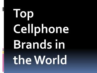 Top Cellphone Brands