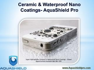 Ceramic & Waterproof Nano Coatings- AquaShield Pro