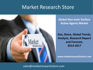 Global Market for Non-Ionic Surface Active Agents to 2017