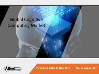 Global Cognitive Computing Market (Technology, Application,