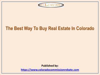 The Best Way To Buy Real Estate In Colorado