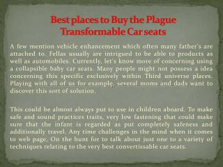 Best places to Buy the Plague Transformable Car seats