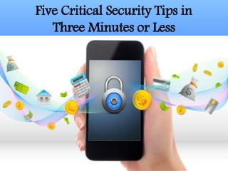 Five Critical Security Tips in Three Minutes or Less