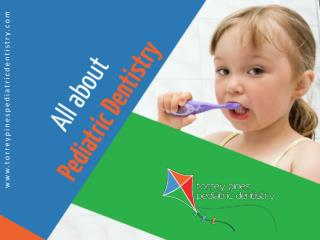 About Pediatric Dentistry in San Diego