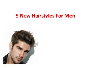 5 New Hairstyles For Men