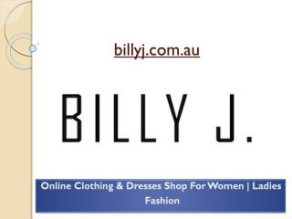 Billy J Boutique: Online Store for Women Dresses, Tops, Bott