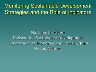 Monitoring Sustainable Development Strategies and the Role of Indicators