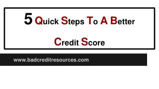 5 Quick Steps To A Better Credit Score