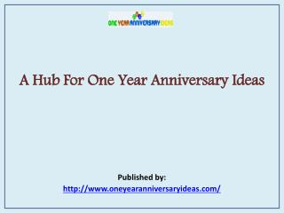 A Hub For One Year Anniversary Ideas