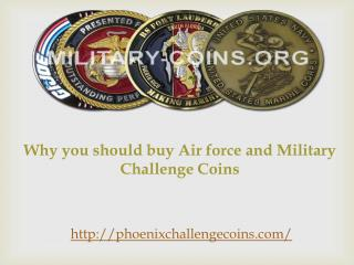 Why you should buy Air force and Military Challenge Coins