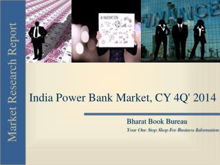 India Power Bank Market, CY 4Q' 2014
