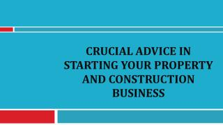 Crucial Advice in Starting Your Property and Construction