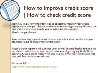 Improve credit score http://www.freecreditscoreimprove.co.uk