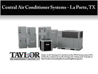 Central Air Conditioner Systems - La Porte, TX